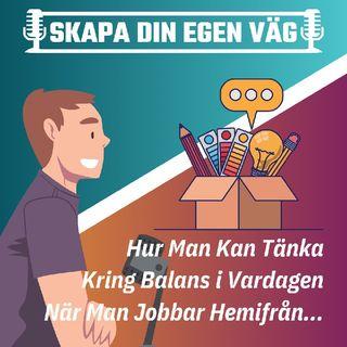 Hur Man Kan Tänka Kring Balans i Vardagen När Man Jobbar Hemifrån...