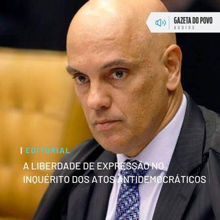 Editorial: A liberdade de expressão no inquérito dos atos antidemocráticos