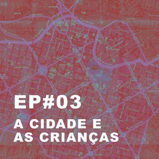 #03: A cidade e as crianças