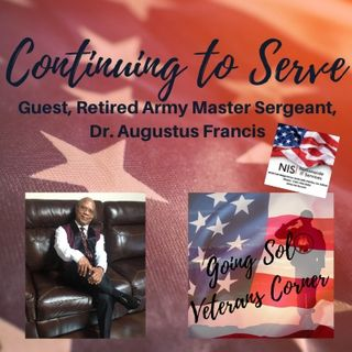 Continuing to Serve with Guest, Retired Army Master Sergeant, Dr. Augustus Francis
