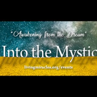 """Into the Mystic"" Online Retreat: Opening Session with David Hoffmeister"