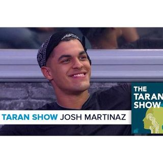 The Taran Show 21 | Josh Martinez