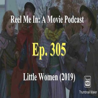 Ep. 305: Little Women (2019)