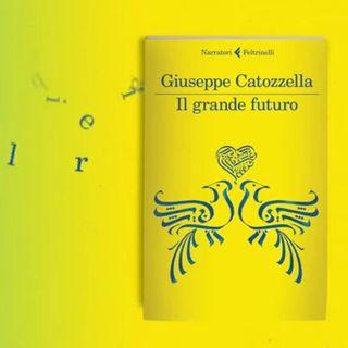 """Giuseppe Catozzella, """"Il grande futuro"""""""