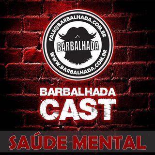 Saúde Mental - BARBALHADACAST #002 (ft. Guilherme Marcondes)