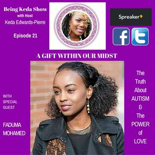 Being Keda Show - Episode #21 - A Gift Within Our Midst