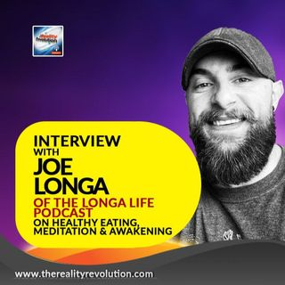 Interview with Joe Longa of the Longa Life Podcast On Awakening, Meditation and Healthy Eating