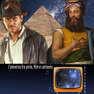 #49 Stelle&TV: Dall'Egitto alle stelle & Indiana Jones