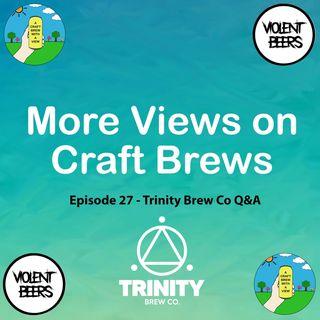 Episode 27 - Trinity Brew Co