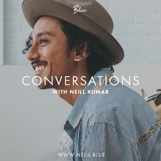 Conversations with Neill Kumar