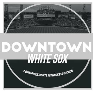 Downtown White Sox Podcast