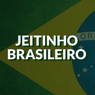 #058 - O jeitinho brasileiro