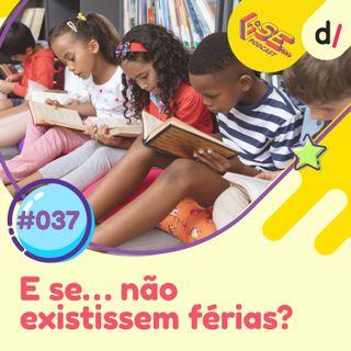 E Se… podcast #37 - E Se… não existissem férias?