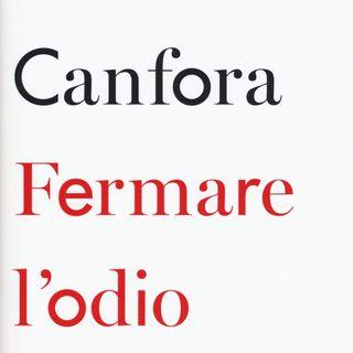 """Luciano Canfora """"Fermare l'odio"""""""