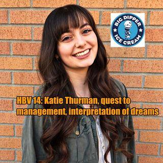 HBV 14: Katie Thurman, quest to management, interpretation of dreams