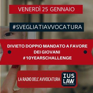 DIVIETO DOPPIO MANDATO A FAVORE DEI GIOVANI – #10YEARSCHALLENGE –_#SvegliatiAvvocatura