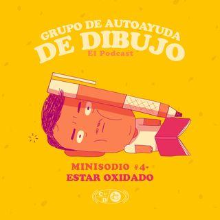 MINIsodio 04 - Estar oxidado