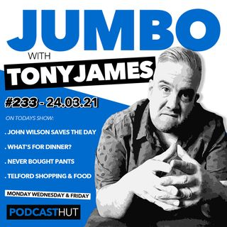 Jumbo Ep:233 - 24.03.21 - Comedian John Wilson Saves The Day