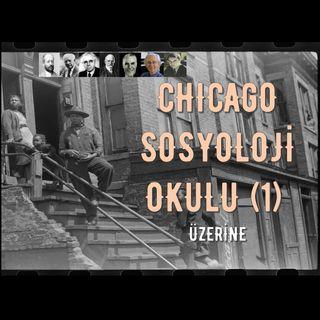 Chicago Sosyoloji Okulu Üzerine (1): (George Simmel, Robert Ezra Park, Ernest Burgess)