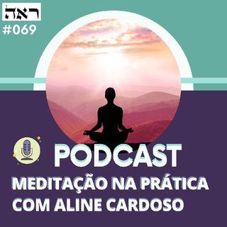 Meditacao Guiada Para Enfrentar Bloqueios E Confusão #69 Episódio 206 - Aline Cardoso Academy