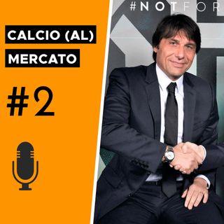 Conte può costruire un'Inter da Scudetto? - Calcio (al) Mercato #2