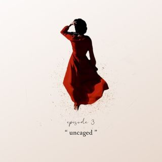 Uncaged (The Story of Ourselves … )