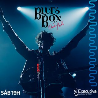 Blues Box - Rádio Executiva - 03 de Agosto de 2019