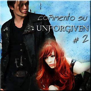 #Fallen commento Unforgiven (dal cap 4)
