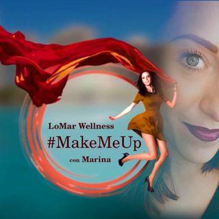 LoMar Wellness #MakeMeUp con Marina Milandri MUA