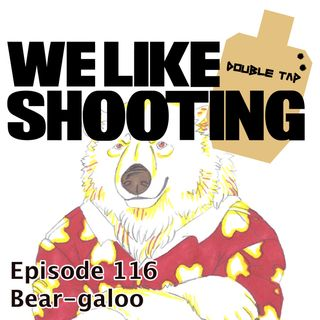 WLS Double Tap 116 - Bear-galoo
