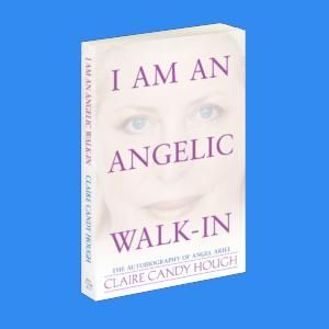 """I Am an Angelic Walk-In"" with Claire Candy Hough"