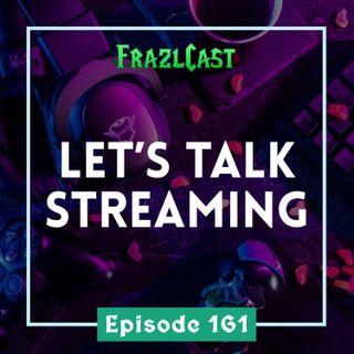 FC 161: Let's Talk Streaming
