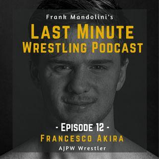 Ep. 12: Francesco Akira, AJPW