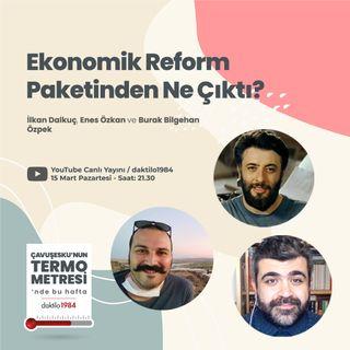 Ekonomik Reform Paketinden Ne Çıktı? | Çavuşesku'nun Termometresi #50