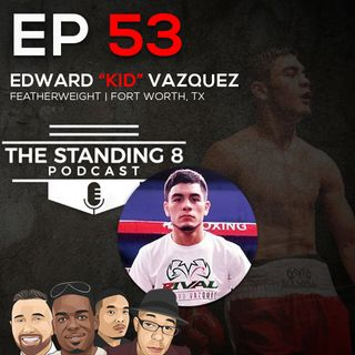 "Ep 53 | Edward ""Kid"" Vazquez"