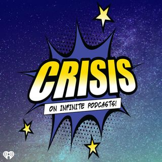 DC Had A Busy Morning-Crisis On Infinite Podcasts #89