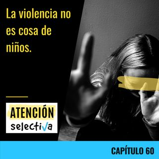 CAPÍTULO 60 - La violencia no es cosa de niños