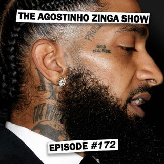 "#172 - ""Rest In Power Nipsey Hussle"""