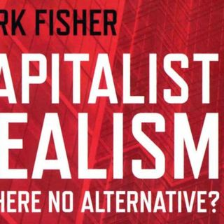 "EBL 3: Mark Fisher ""Capitalist Realism"""