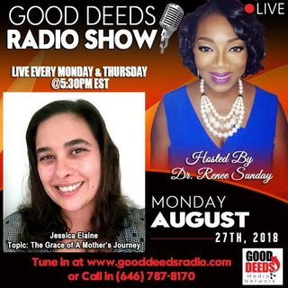 Jessica Elaine Topic The Grace of A Mothers Journey shares on Good Deeds Radio