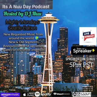 Its A Nuu Day Podcast Hosted by Dj Nuu Seattle Edition