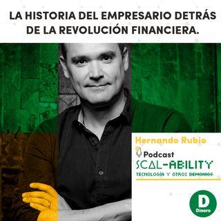 La historia del empresario detrás de la revolución financiera. Hernando Rubio