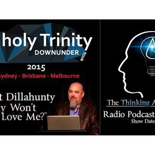 "Unholy Trinity Down Under - Matt Dillahunty ""Why Won't You Love Me?"""
