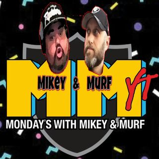 Mondays with Mikey and Murf #29