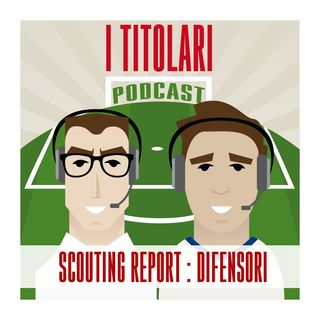 Ep. 62 - Scouting report 2021: difensori