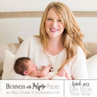 EP 69: Sara Moore, Project Mother