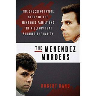 Robert Rand Release The Menendez Murders