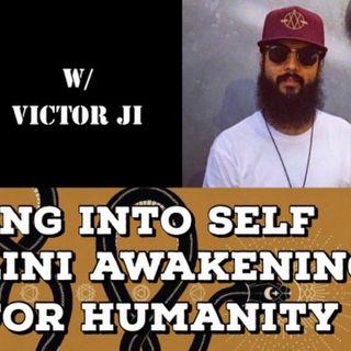 Tapping into Self, Kundalini Awakening & Love for Humanity with Victor Ji