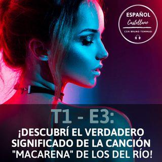 """T1. E3: ¡Descubrí el verdadero significado de la canción """"Macarena"""" de Los del Río!"""