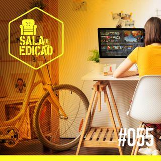 #055 | Editando em Casa